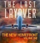 "Steven Bird's ""The Last Layover"" is Fast Paced, Imaginative and Good"